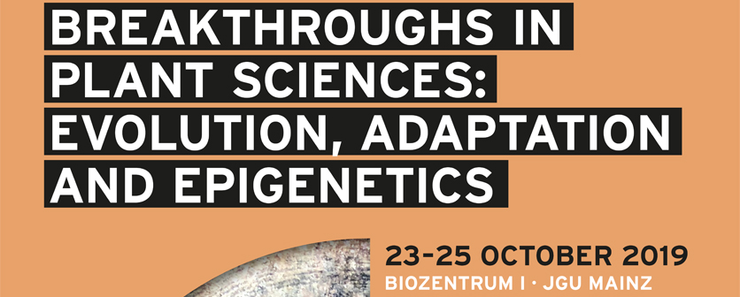 Gutenberg Workshop: Breakthroughs in Plant Sciences: Evolution, Adaptation and Epigenetics at Biocenter I on October 24-25, 2019. Registration see linked pdf.